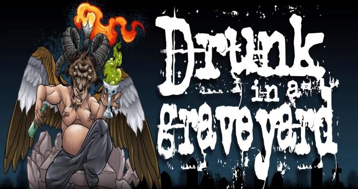 Drunk In A Graveyard